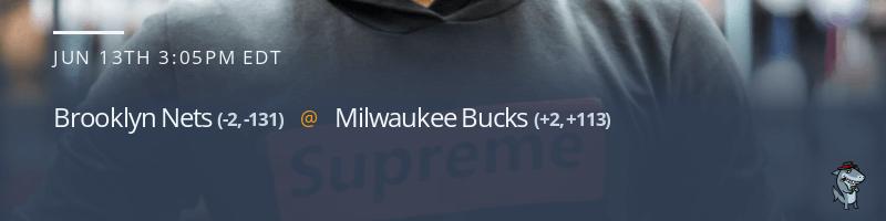 Brooklyn Nets vs. Milwaukee Bucks - June 13, 2021