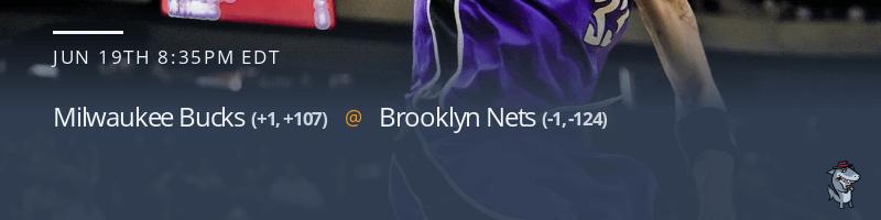 Milwaukee Bucks vs. Brooklyn Nets - June 19, 2021