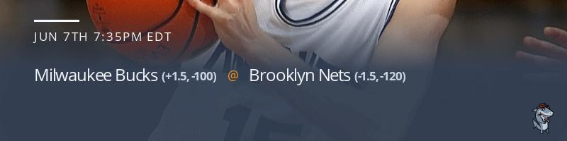 Milwaukee Bucks vs. Brooklyn Nets - June 7, 2021