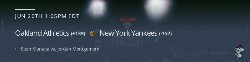 Oakland Athletics @ New York Yankees - June 20, 2021