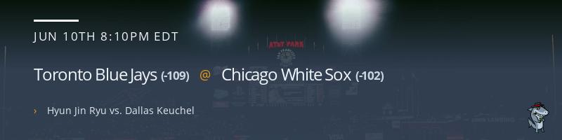 Toronto Blue Jays @ Chicago White Sox - June 10, 2021