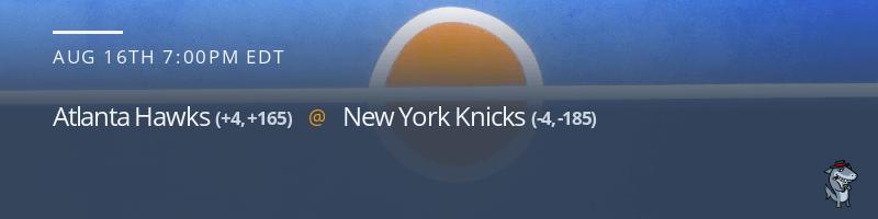 Atlanta Hawks vs. New York Knicks - August 16, 2021