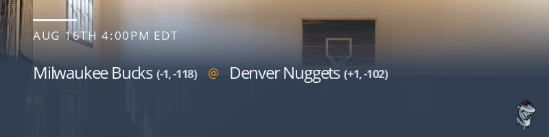 Milwaukee Bucks vs. Denver Nuggets - August 16, 2021